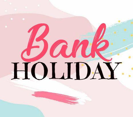 Bank Holiday May 2021